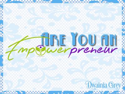 Are you an Empowerpreneur?