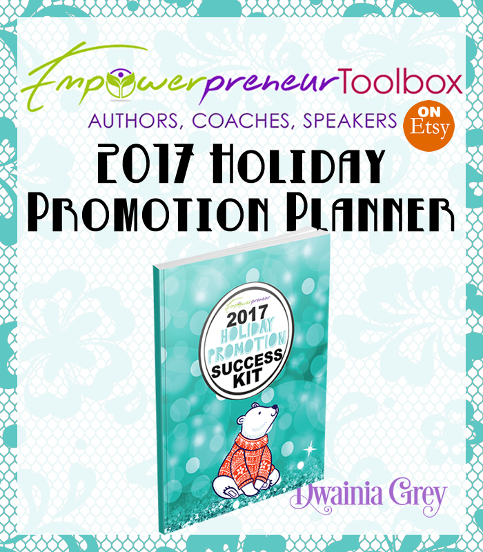 2017 Holiday Promotion Planner by Dwainia Grey