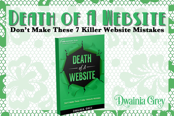 Read – Death of A Website: Don't Make These 7 Killer Mistakes