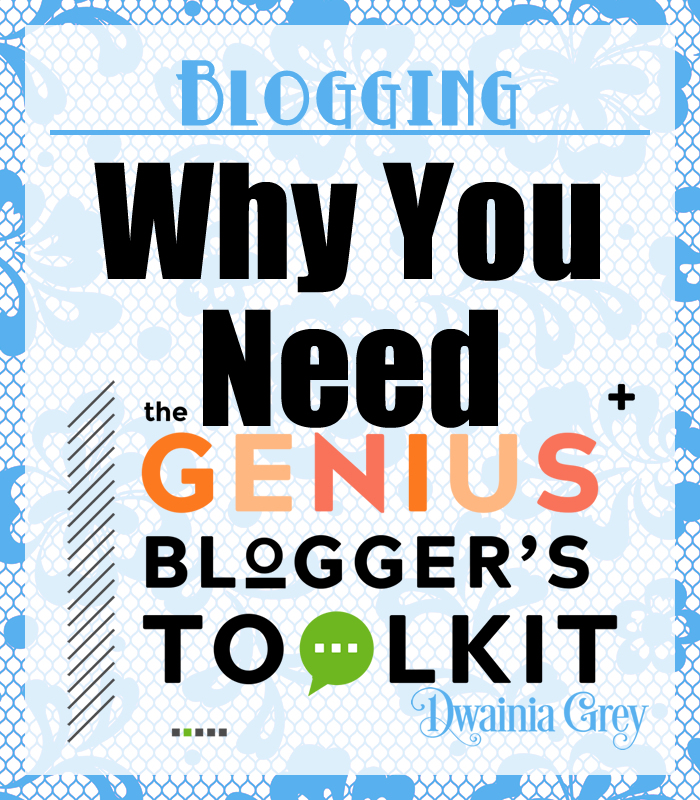 Why You Need the Genius Blogger's Toolkit